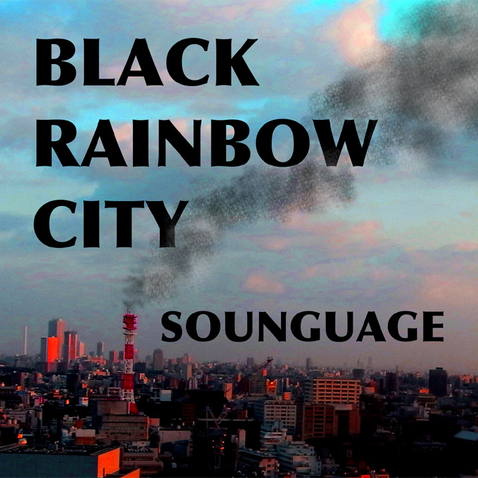 Sounguae - Black Rainbow City